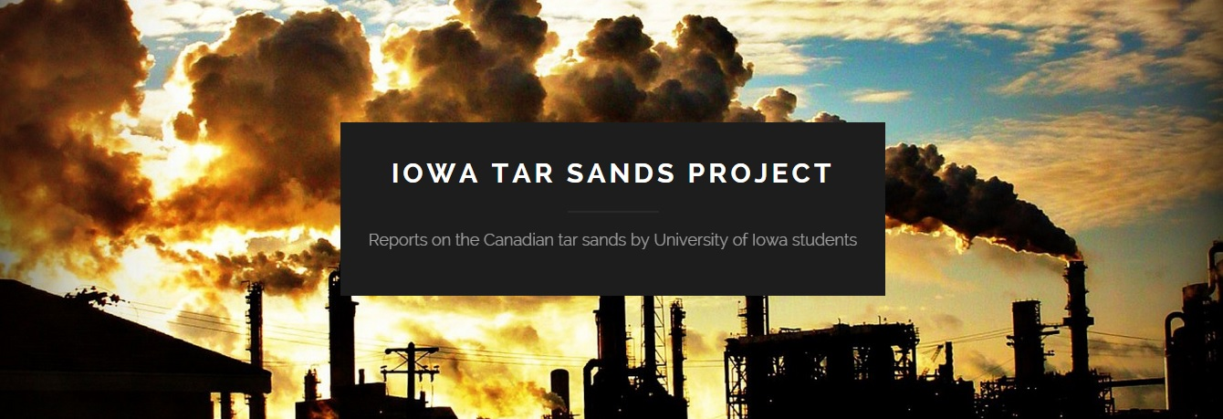 Students in the UI's Environmental Justice course created a blog for their final project which focused on the Canadian tar sands (Iowa Tar Sands Project)